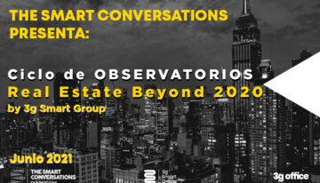 """El futuro del Real Estate se analiza en """"Real Estate Beyond 2020"""" con 3g Smart Group"""