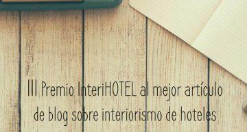 III Premio Interihotel mejor artículo blog interiorismo de hoteles.